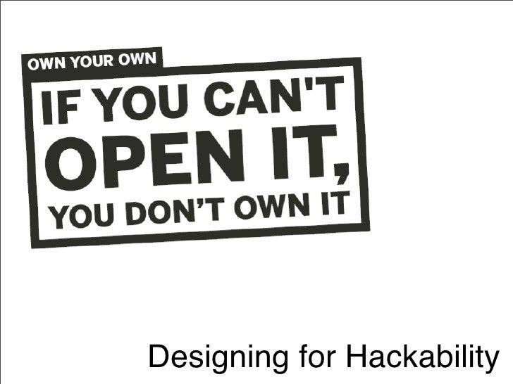Designing For Hackability