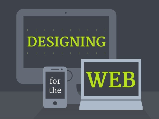 DESIGNING  for  the  WEB
