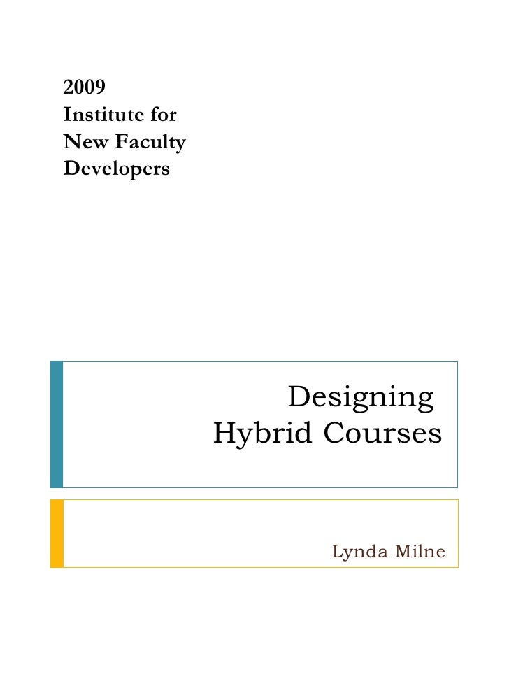 Designing  Hybrid Courses Lynda Milne 2009  Institute for New Faculty Developers