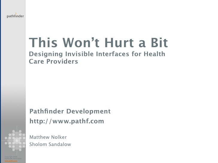 This Won't Hurt a Bit                        Designing Invisible Interfaces for Health                        Care Provide...