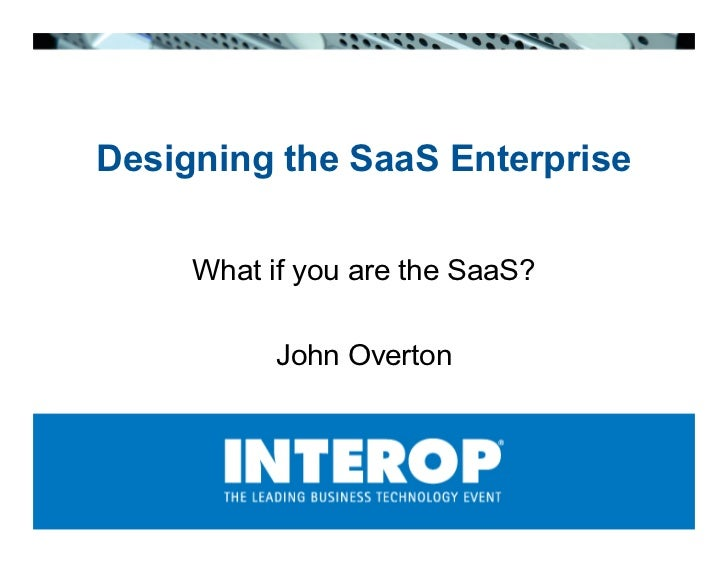 Designing the SaaS Enterprise: What if you are the SaaS?
