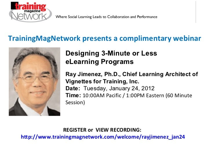 TrainingMagNetwork presents a complimentary webinar Ray Jimenez, Ph.D., Chief Learning Architect of Vignettes for Training...