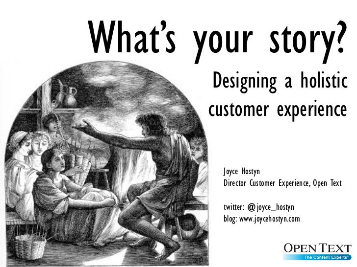 What's your story?          Designing a holistic         customer experience            Joyce Hostyn           Director Cu...