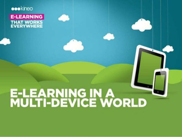 Designing and Delivering eLearning in a Multi-Device World - LearnX Keynote