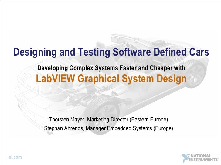 Designing and Testing Software Defined Cars          Developing Complex Systems Faster and Cheaper with          LabVIEW G...