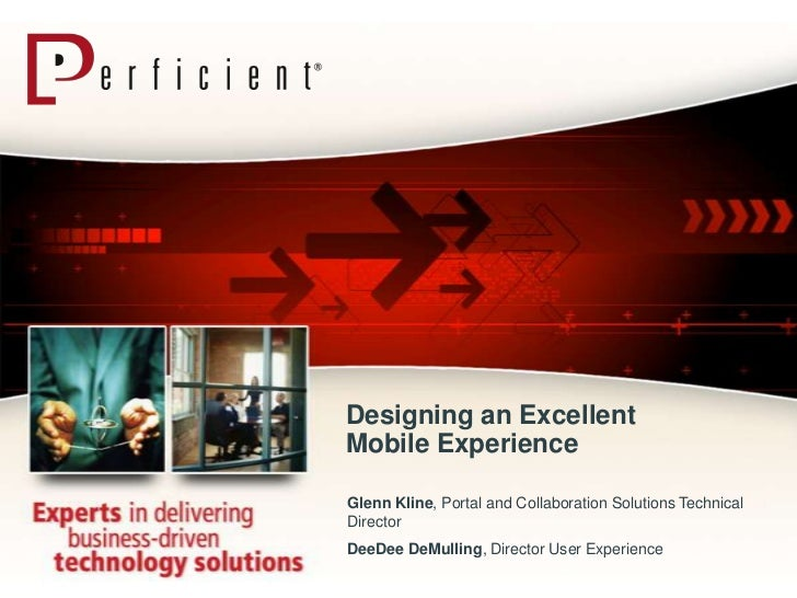 Designing an Excellent Mobile Experience<br />Glenn Kline, Portal and Collaboration Solutions Technical Director<br />DeeD...