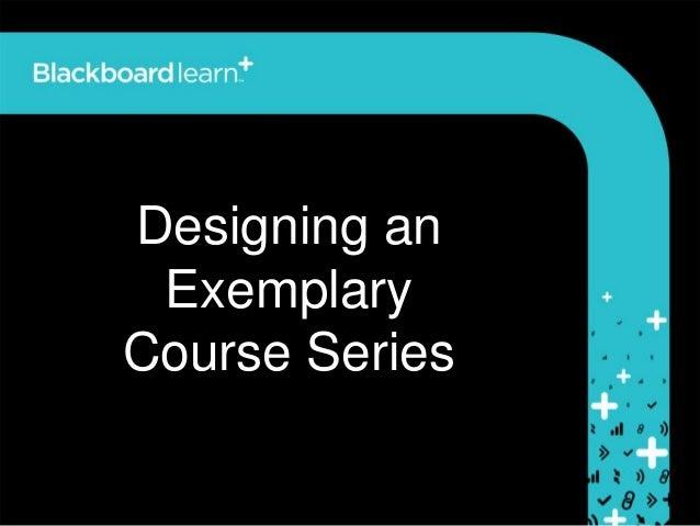 Designing anExemplaryCourse Series