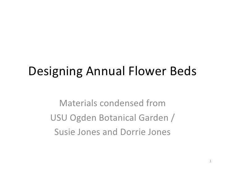 Designing Annual Flower Beds<br />Materials condensed from <br />USU Ogden Botanical Garden /<br />Susie Jones and Dorrie ...