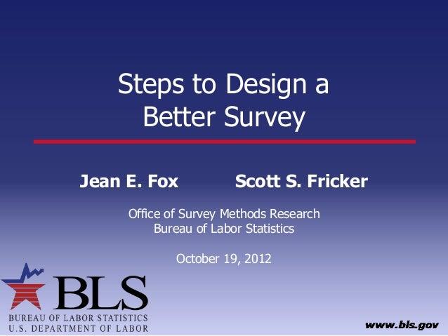 Steps to Design a Better Survey (Jean Fox & Scott Fricker)