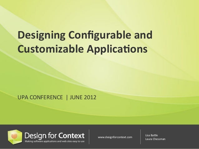 Designing	  Configurable	  and	  Customizable	  Applica7ons	  UPA	  CONFERENCE	  	  |	  JUNE	  2012	  	                    ...