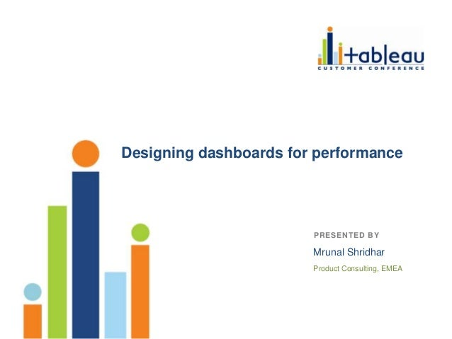 Designing dashboards for performance shridhar wip 040613