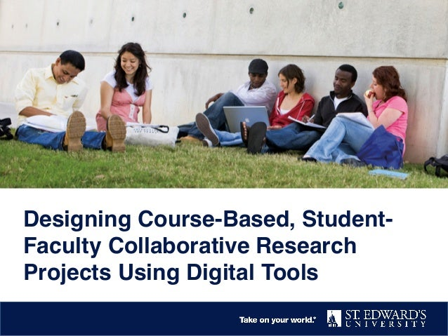 Designing Course-Based,  Student-Faculty Collaborative  Research Projects Using Digital  Tools
