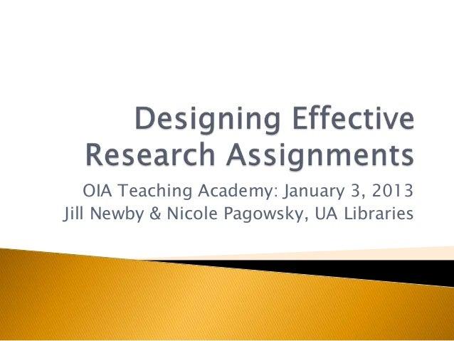 OIA Teaching Academy: January 3, 2013Jill Newby & Nicole Pagowsky, UA Libraries