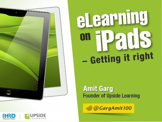 Designing eLearning for iPads - Getting it right  - CIPD HRD 2013