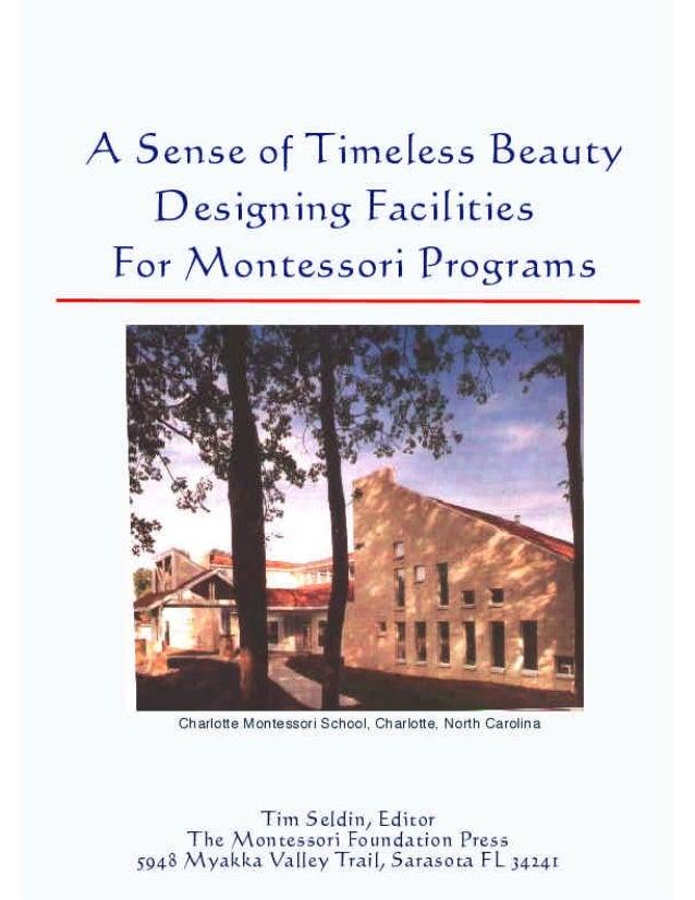 Designing Facilities for Montessori Schools         Montessori Classroom Design   By Tim Seldin    Classrooms should provi...