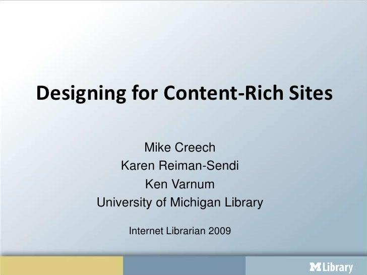 Designing for Content-Rich Sites<br />Mike Creech<br />Karen Reiman-Sendi<br />Ken Varnum<br />University of Michigan Libr...