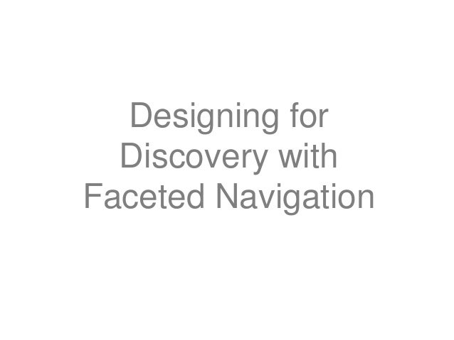 Designing for  Discovery withFaceted Navigation