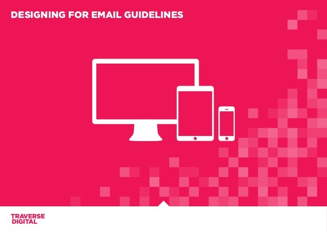 DESIGNING FOR EMAIL GUIDELINES