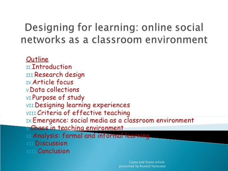 OutlineII.IntroductionIII.Research designIV.Article focusV.Data collectionsVI.Purpose of studyVII.Designing learning exper...