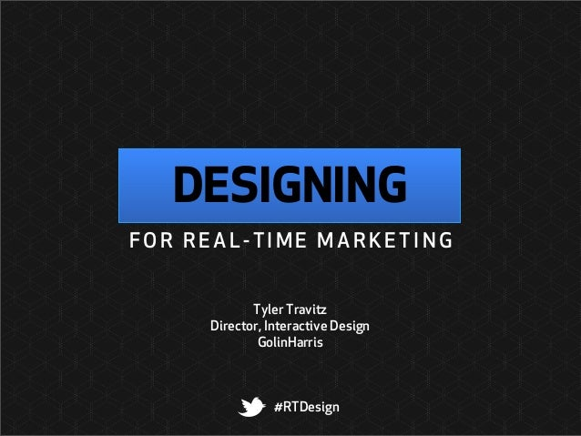Designing for Real-Time Marketing - SXSW 2013