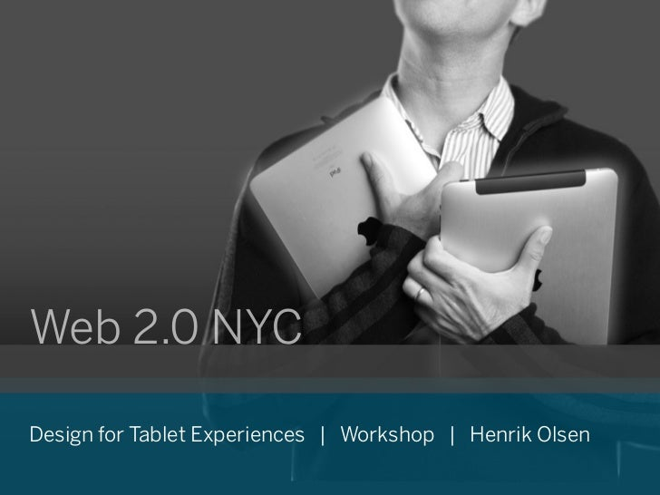 Web 2.0 NYCDesign for Tablet Experiences   Workshop   Henrik Olsen