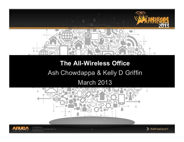 Designing for the all wireless office ash chowdappa-kelly griffin