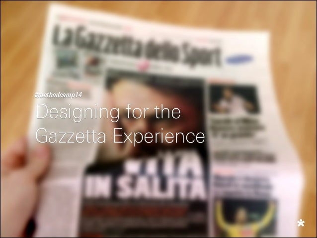 Designing for the Gazzetta experience