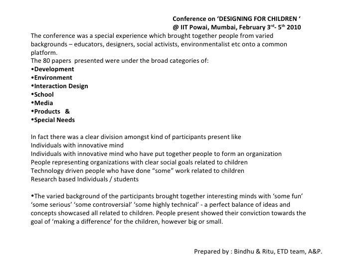 <ul><li>  Conference on 'DESIGNING FOR CHILDREN ' </li></ul><ul><li>  @ IIT Powai, Mumbai, February 3 rd - 5 th  2010 </li...