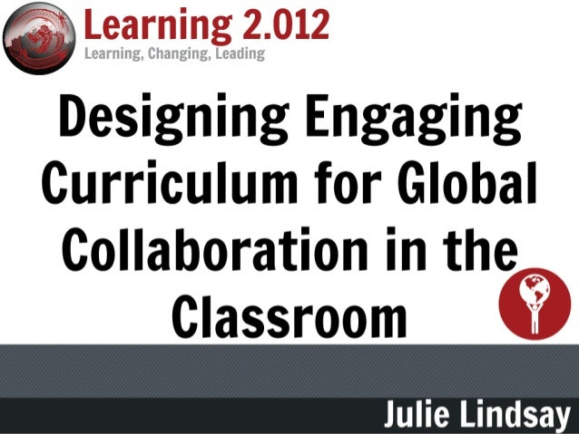 Designing Engaging Curriculum for Global Collaboration in the Classroom