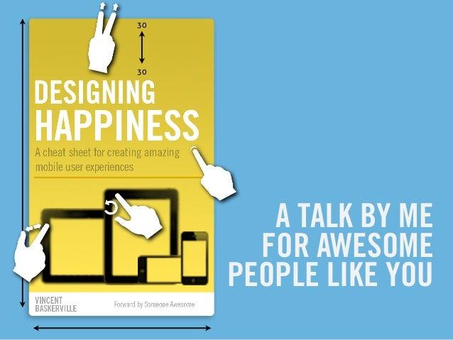 Designing happiness