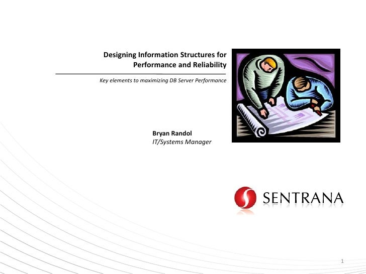 Designing Information Structures For Performance And Reliability