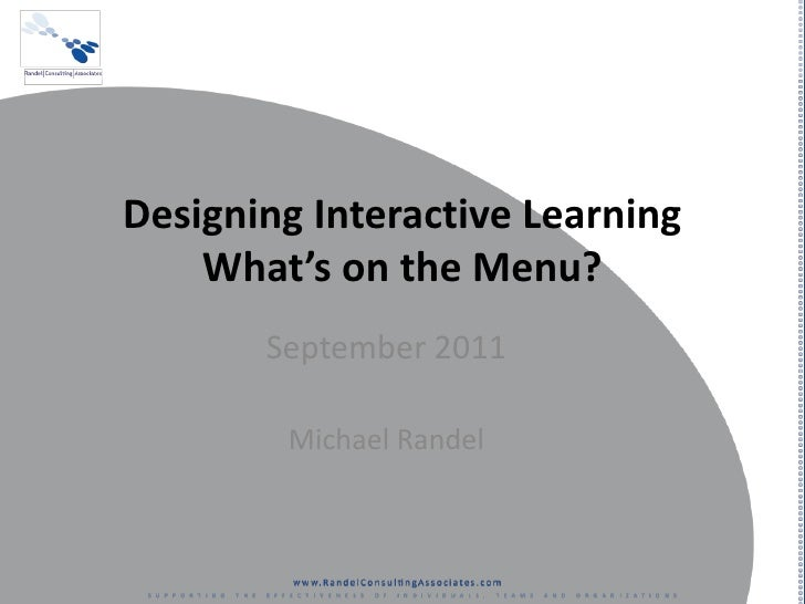 Designing Interactive Learning<br />What's on the Menu?<br />September 2011<br />Michael Randel<br />