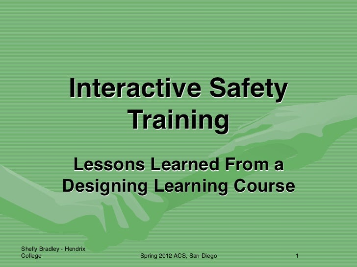 Interactive Safety                      Training                Lessons Learned From a               Designing Learning Co...