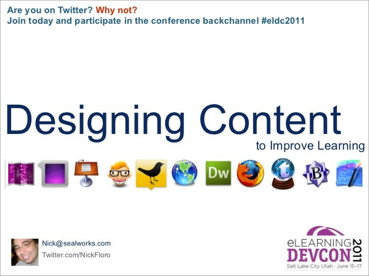 Are you on Twitter? Why not?Join today and participate in the conference backchannel #eldc2011Designing Content           ...