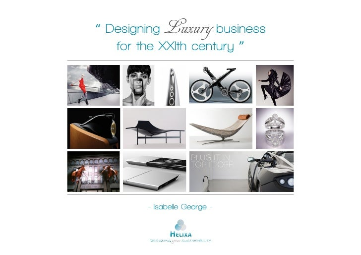 """ Designing   Luxury business   for the XXIth century ""        -  Isabelle George -"