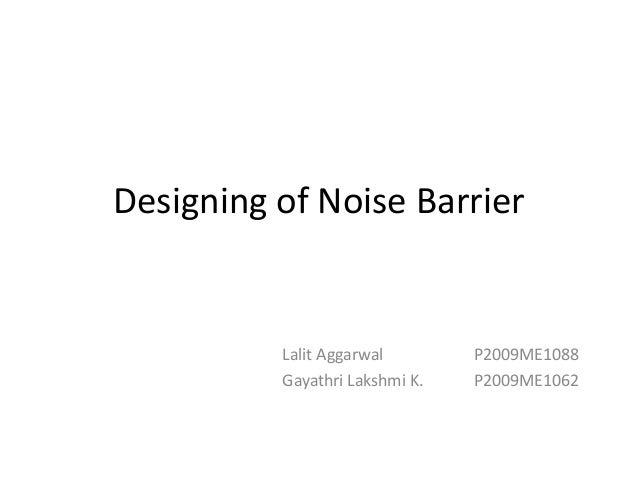 Designing of noise barrier