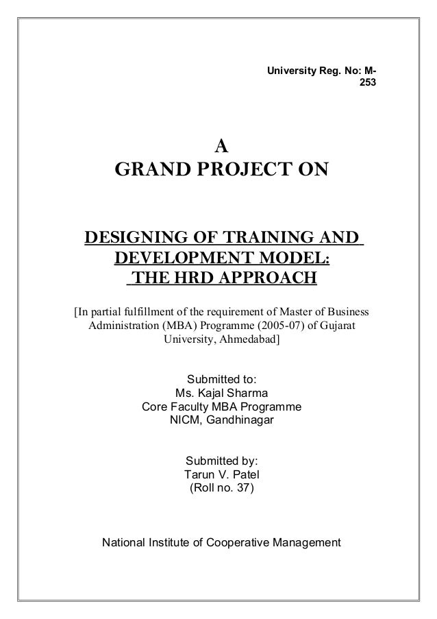 University Reg. No: M- 253 A GRAND PROJECT ON DESIGNING OF TRAINING AND DEVELOPMENT MODEL: THE HRD APPROACH [In partial fu...