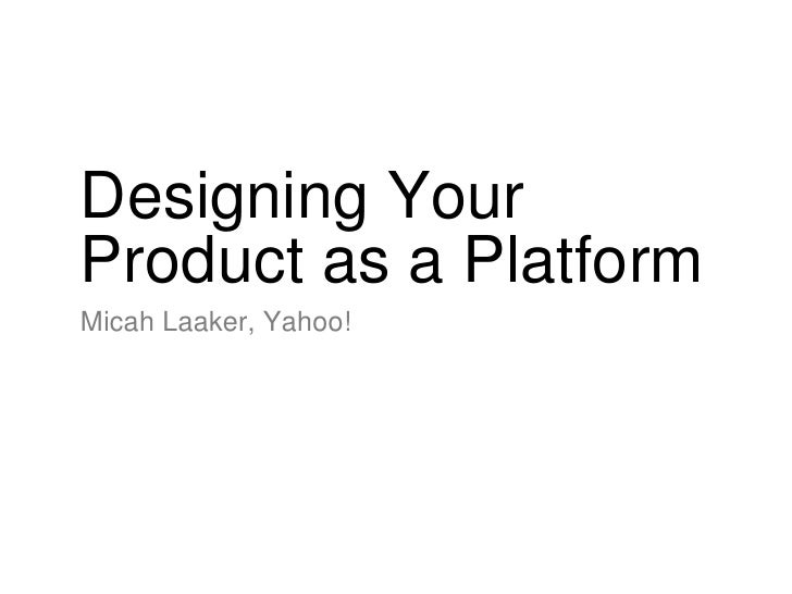 Designing Product As A Platform