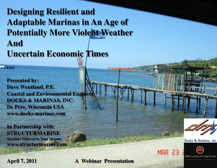 Designing Resilient and<br />Adaptable Marinas in An Age of<br />Potentially More Violent Weather<br />And<br />Uncertain ...