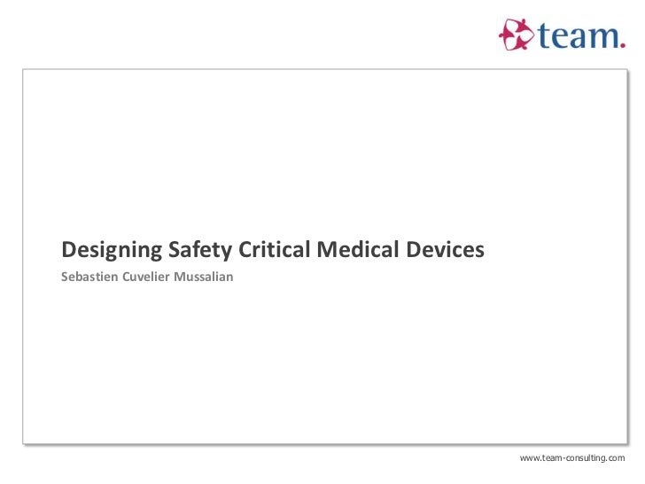 Designing safety critical medical devices