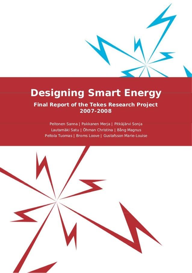 Designing Smart Energy Final Report of the Tekes Research Project 2007-2008 Peltonen Sanna   Pakkanen Merja   Pitkäjärvi S...