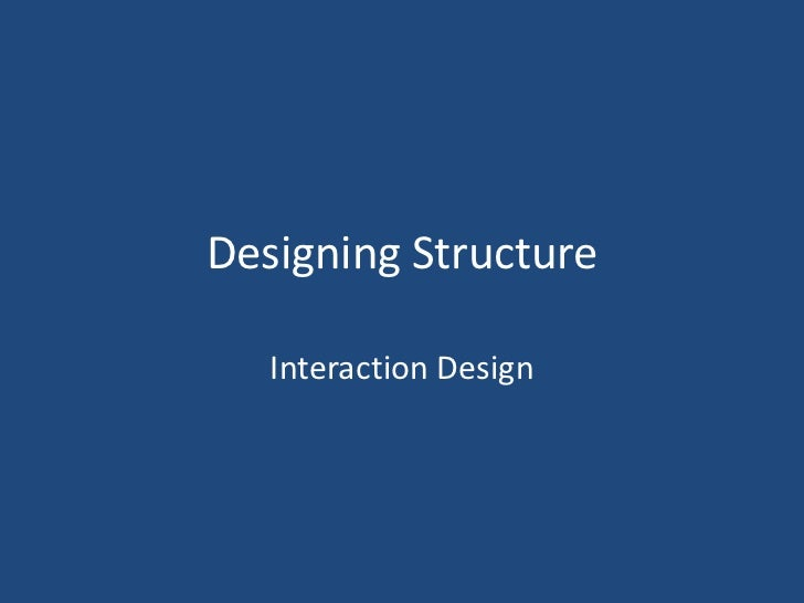 Designing Structure   Interaction Design