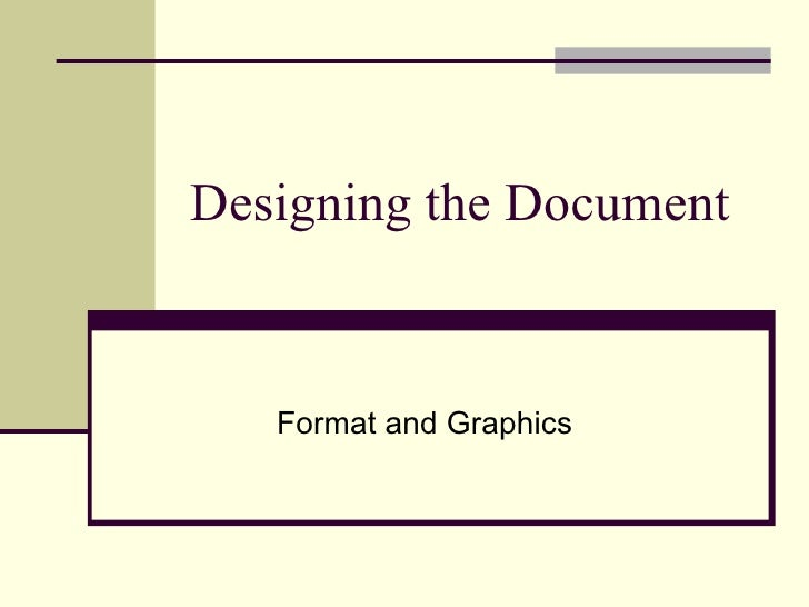 Designing the Document Format and Graphics