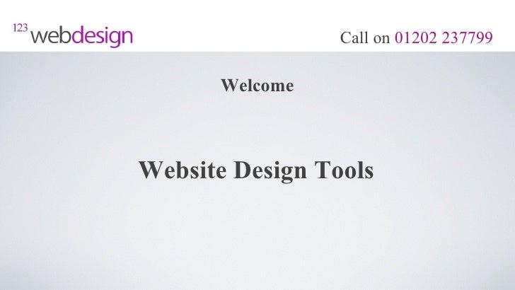 Call on 01202 237799      WelcomeWebsite Design Tools