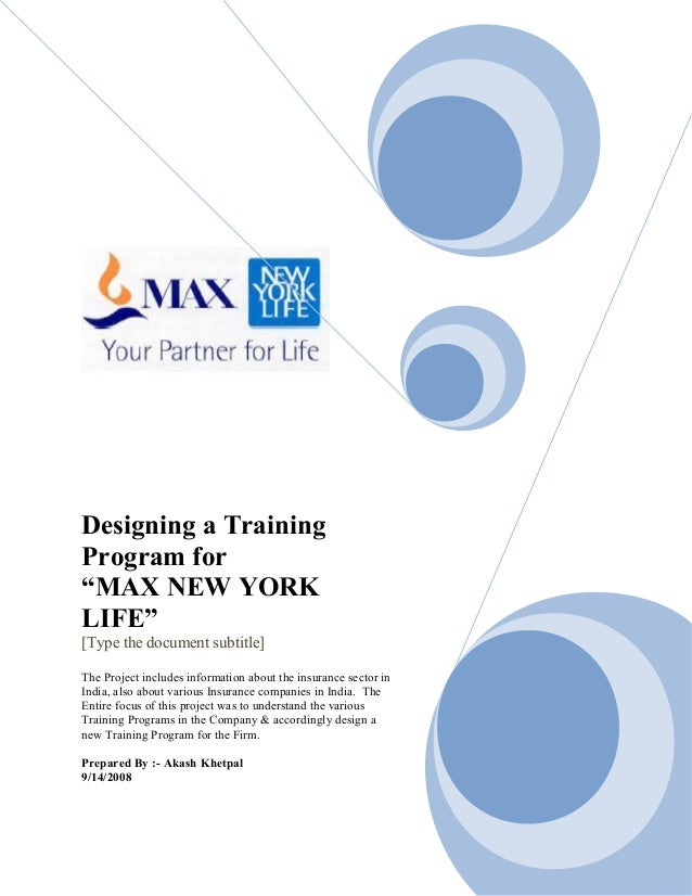 "Designing a Training Program for ""MAX NEW YORK LIFE"" [Type the document subtitle] The Project includes information about t..."