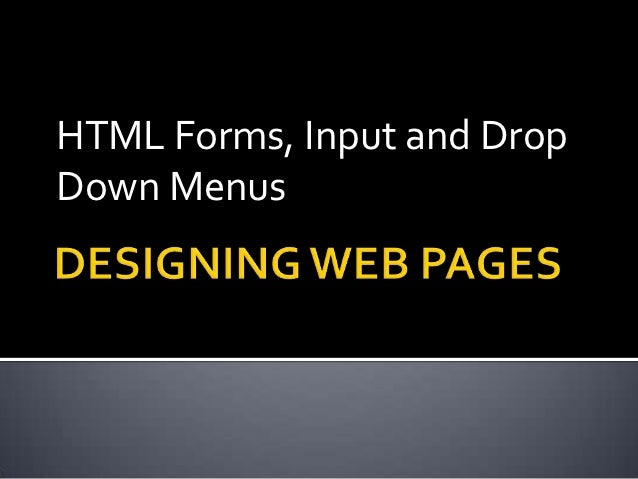HTML Forms, Input and DropDown Menus