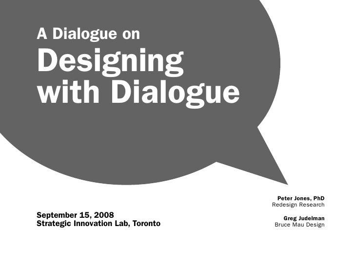 A Dialogue on Designing with Dialogue                                       Peter Jones, PhD                              ...