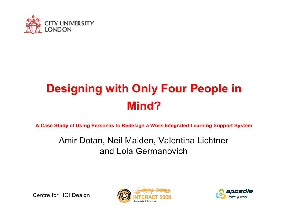 Designing with Only Four People in                    Mind?  A Case Study of Using Personas to Redesign a Work-Integrated ...