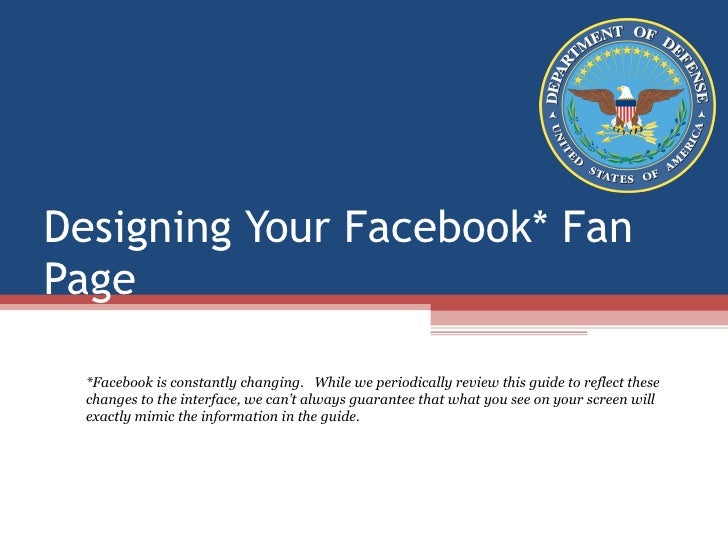 Designing Your Facebook* Fan Page<br />*Facebook is constantly changing. While we periodically review this guide to refl...