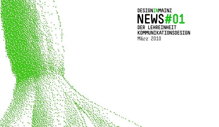 DESIGNINMAINZ  NEWS#      01 DERLEHREINHEIT KOMMUNIKATIONSDESIGN März 2010